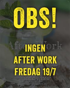009_After Work_19juli_inställt